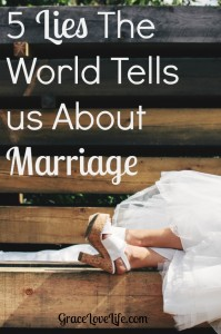 Five Lies the World Tells Us About Marriage
